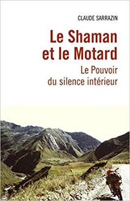 Couverture du livre : Le Shaman et le Motard: Le Pouvoir du silence intérieur