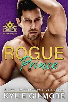 Couverture du livre : Les Rourke, Tome 7 : Rogue Prince