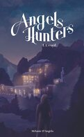 Angels Hunters, Tome 1 : L'Éveil