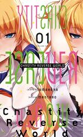 Chastity Reverse World, Tome 1