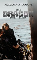 Full Dragon, Tome 1 : Taylor