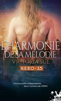 H.E.R.O, Tome 3.5 : L'Harmonie de sa mélodie
