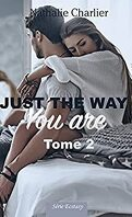Just the Way You Are, tome 2