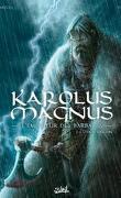 Karolus Magnus, l'empereur des barbares T01