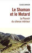 Le Shaman et le Motard: Le Pouvoir du silence intérieur
