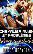 Les Chevaliers lumériens, Tome 4 : Chevalier alien et problèmes d'ours en peluche