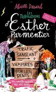 Les tribulations d'Esther Parmentier, sorcière stagiaire - Trafic sanglant - Vampires sur les dents