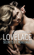 Lovelace, Tome 3 : Secrets et Mensonges