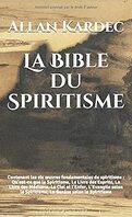La bible du spiritisme.