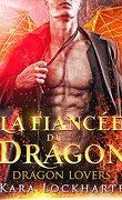 Les Dragons amoureux, Tome 1 : La Fiancée du dragon