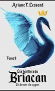 Les Héritiers du Briacan, tome 3: Le Devoir du cygne
