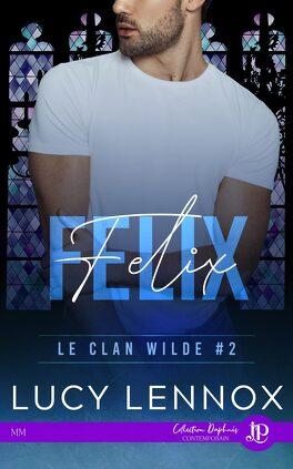 Couverture du livre : Le Clan Wilde, Tome 2 : Felix