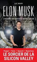 Elon Musk, l'homme qui invente note futur