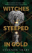 Witches Steeped in Gold, Tome 1 : Witches Steeped in Gold