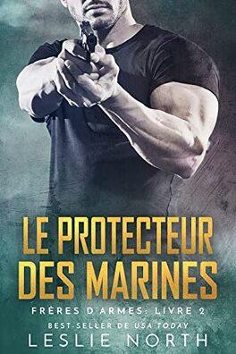 Couverture du livre : Frères d'armes, Tome 2 : Le Protecteur des marines