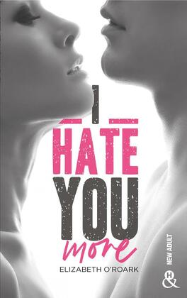 Couverture du livre : I Hate You More
