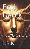 Enlil Darck : L'Eveil de la Trinité