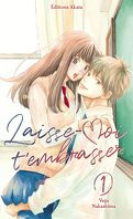 Laisse-moi t'embrasser, Tome 1