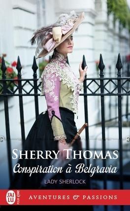 Couverture du livre : Lady Sherlock, Tome 2 : Conspiration à Belgravia