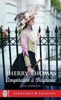 Lady Sherlock, Tome 2 : Conspiration à Belgravia