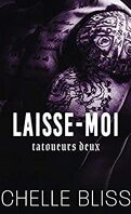 Men of Inked, Tome 5 : Laisse-moi
