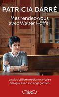 Mes rendez vous avec Walter Hoffer