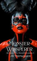 My Beautiful Monsters, Tome 1 : Monster Whisperer
