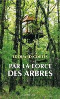 Par la force des arbres