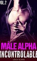 Mâle alpha incontrôlable, Tome 2