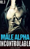Mâle alpha incontrôlable, Tome 3