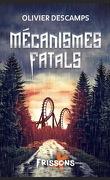 Mécanismes Fatals