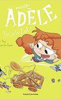 Mortelle Adèle,  tome 18 : Toi, je te zut !