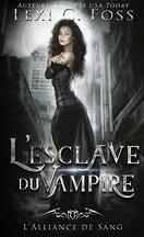L'Alliance de sang, Tome 1 : L'Esclave du vampire