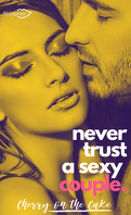 Never Trust A Sexy..., Tome 3 : Never Trust A Sexy Couple