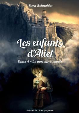 Couverture du livre : Les Enfants d'Aliel, Tome 4 : Le Porteur d'espoir