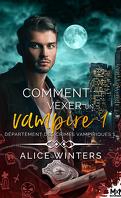Département des crimes vampiriques, Tome 1 : Comment vexer un vampire