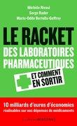 Le racket des laboratoires pharmaceutiques et comment s'en sortir