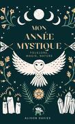 Mon année mystique : folklore, magie, nature