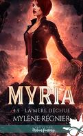 Myria, Tome 4.5 : La Mère déchue