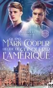 Prescott College, Tome 1 : Quand Mark Cooper décide de conquérir l'Amérique