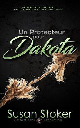 Couverture du livre : Forces très spéciales, Tome 13 : Un protecteur pour Dakota