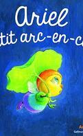 Ariel Petit Arc-en-Ciel