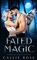 Claimed by Wolves, Tome 1 : Fated Magic