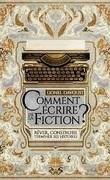 Comment Ecrire de la Fiction ?