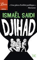 Djihad, la pièce