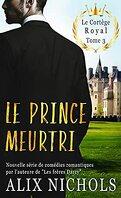 Le Cortège royal, Tome 3 : Le Prince meurtri