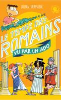 Le temps des Romains vu par un ado