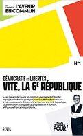 Les Cahiers de l'avenir en commun, Tome 1 : Démocratie et libertés, vite la 6ème république !