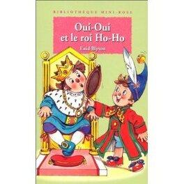 Couverture du livre : Oui-Oui et le roi Ho-Ho