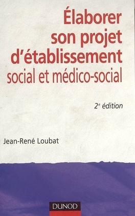 Couverture du livre : Elaborer son projet d'établissement social et médico-social